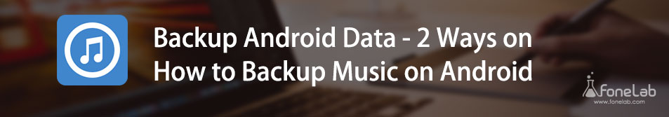 Backup android music