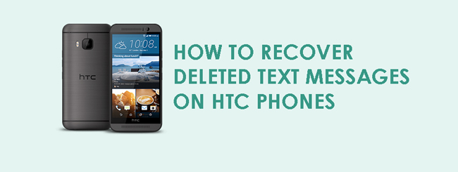 How to Recover Deleted Text Messages on HTC Phones