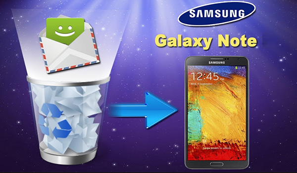 How to Retrieve Deleted Text Messages from Samsung Galaxy Note
