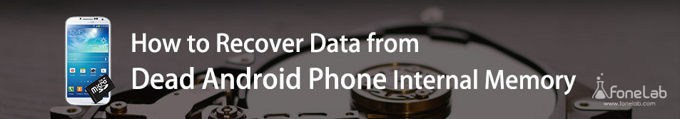 How to Recover Data from Dead Android Phone Internal Memory