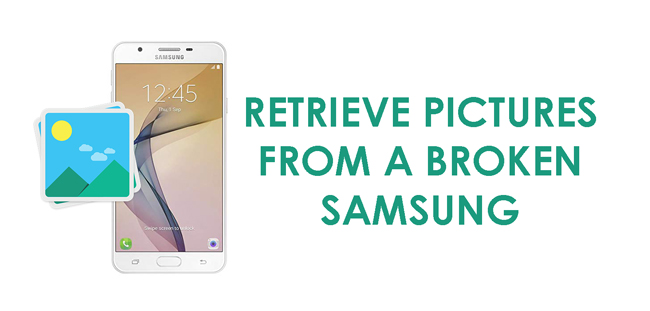 Retrieve Pictures from a Broken Phone on Samsung