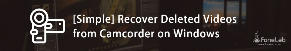 deleted camcorder data recovery