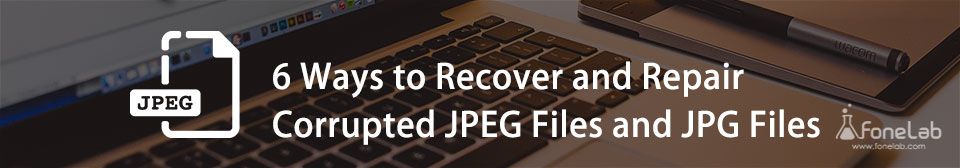 Recover and Repair Corrupted JPEG Files