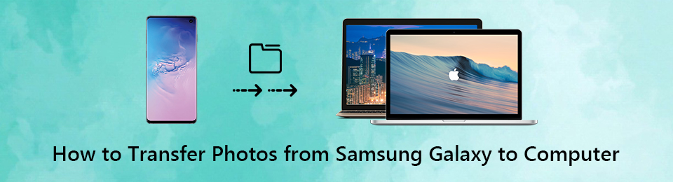 5 Best Methods to Transfer Photos from Samsung S10/9/8 to Your PC