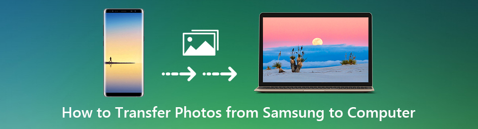 Transfer Photos from Samsung to Computer – Here is the Ultimate Solution