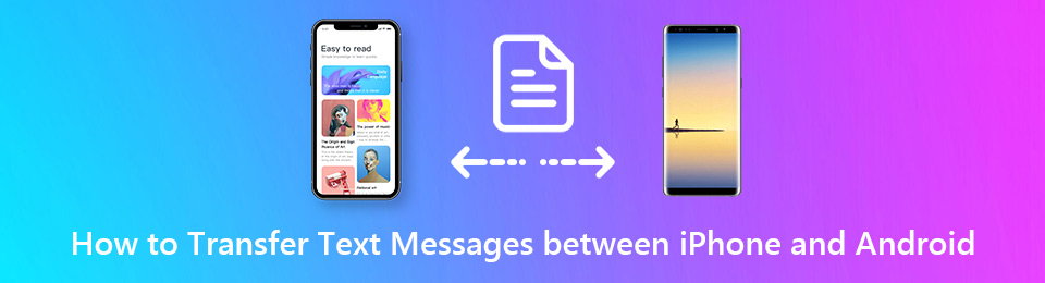 3 Best Methods to Transfer SMS/iMessages between iPhone and Android