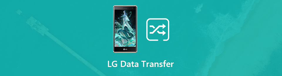 Best LG Data Transfer Tools to Transfer and Manage Contents of LG Mobile Phone