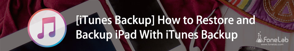 Restore and Backup iPad With iTunes Backup