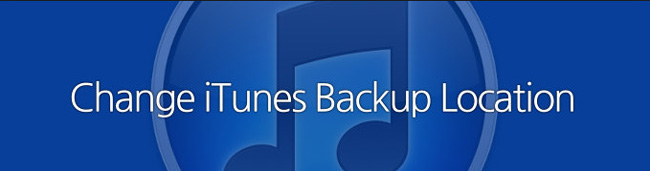 How to Change iTunes Backup Location in Windows 7/8/10
