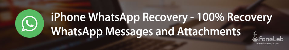 iPhone WhatsApp Recovery - 100% Recovery WhatsApp Messages