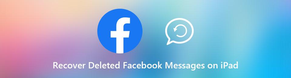 3 enkla sätt att återställa raderade Facebook-meddelanden på iPad