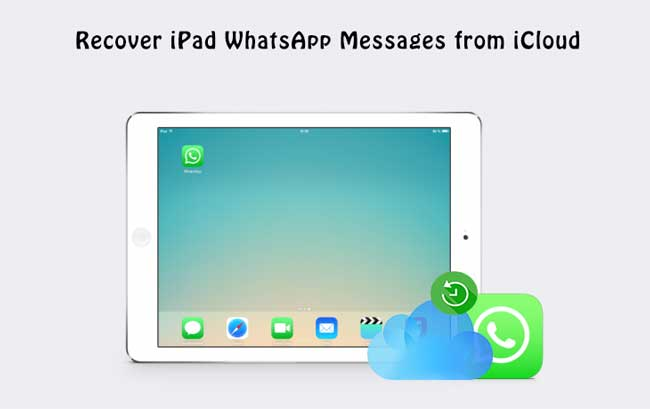 recover ipad whatsapp from icloud