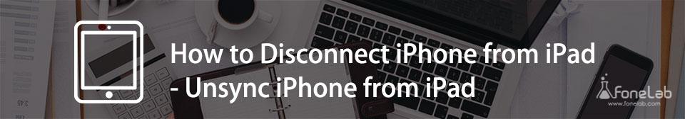 Hogyan lehet leválasztani az iPhone készüléket az iPad készülékről