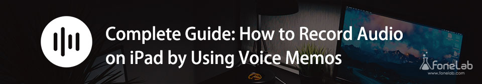 How to Record Audio on iPad by Using Voice Memos