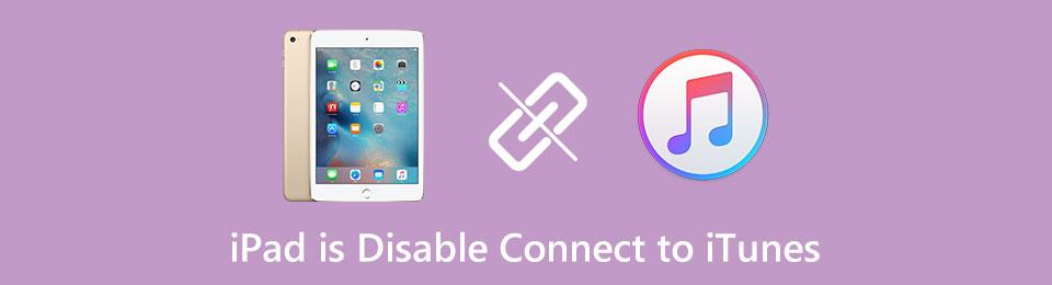So beheben Sie das iPad ist deaktiviert Stellen Sie eine Verbindung zu iTunes mit oder ohne iTunes her
