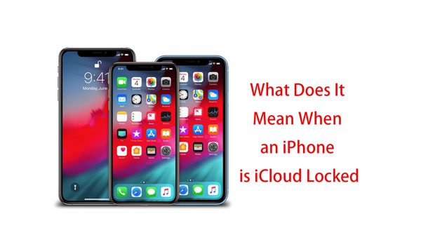 What Does It Mean When an iPhone is iCloud Locked and How to Remove It