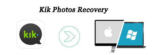 Kik Photos Recovery