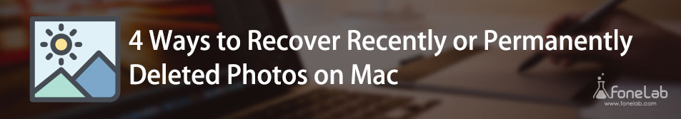 Recover Recently or Permanently Deleted Photos on Mac