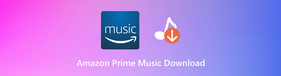 Amazon Prime Music Download – 3 Most Efficient Methods to Download Music as MP3 Files