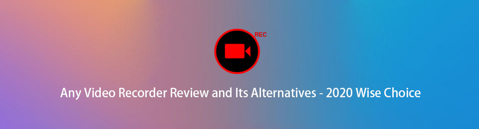 Any Video Recorder Review and Its Alternatives - 2020 Wise Choice
