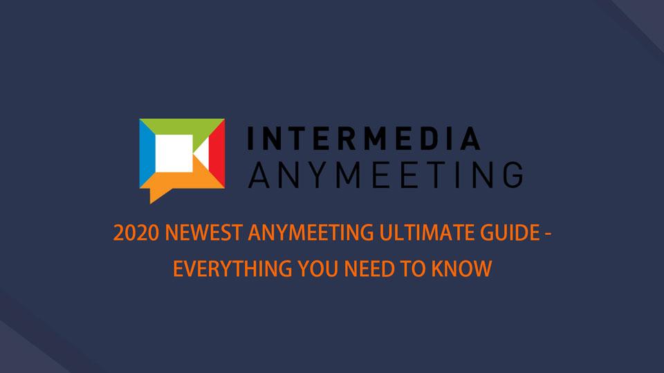 2020 Neuester AnyMeeting Ultimate Guide - Alles, was Sie wissen müssen