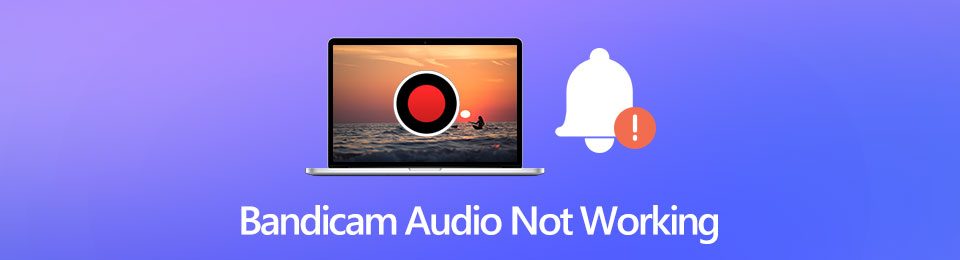 What You Can Do to Fix Bandicam Audio Not Working Successfully