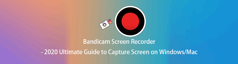 Bandicam Screen Recorder - 2021 Ultimate Guide zum Erfassen von Bildschirmen unter Windows / Mac