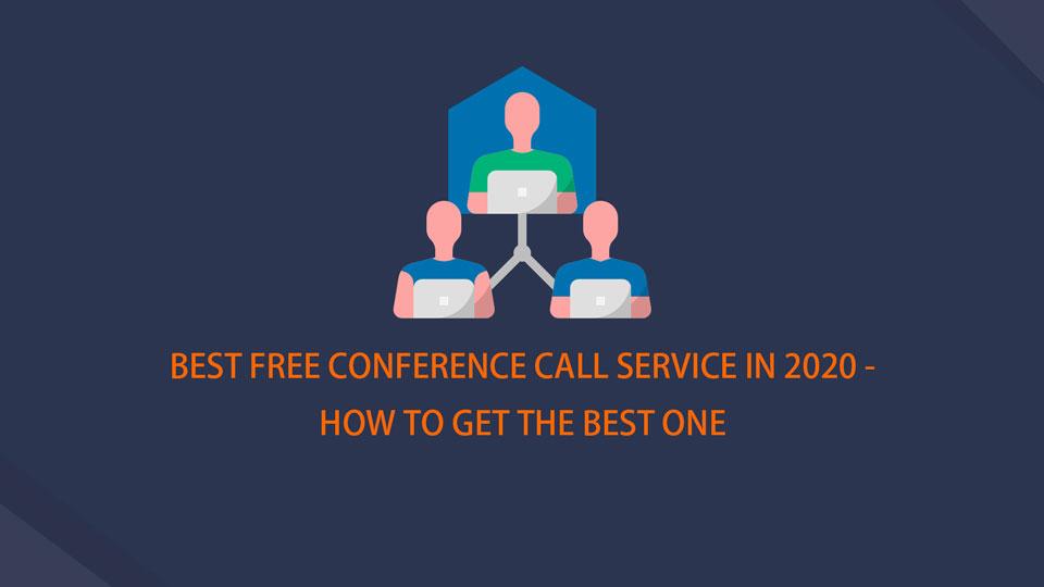 2021年最佳免費電話會議服務-如何獲得最佳電話會議服務