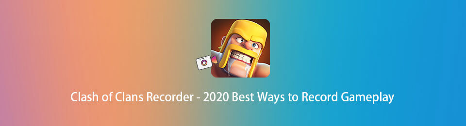 Clash of Clans Recorder - 2020 Best Ways to Record Gameplay