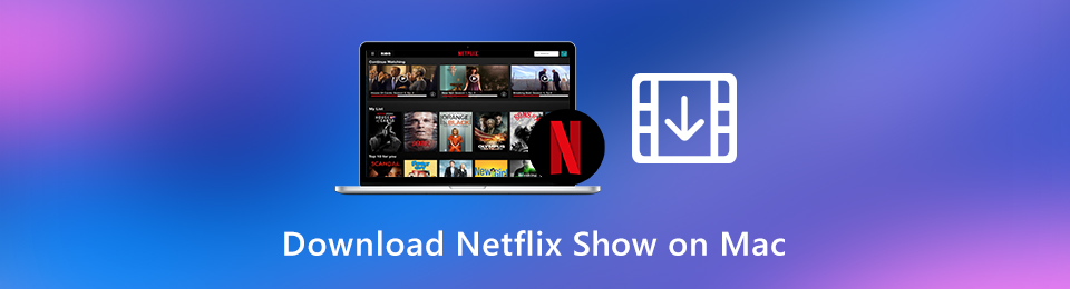 2 Ways to Download Netflix TV Shows and Movies to Watch Offline on Mac