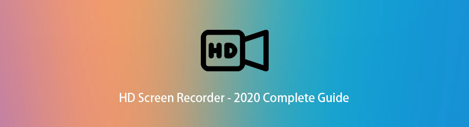 HD Screen Recorder - 2020 Complete Guide