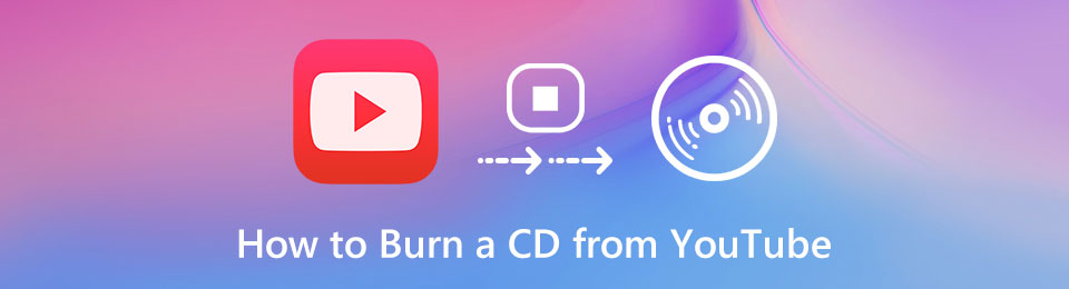 How Can You Burn Your Favorite YouTube Music to CD without Quality Loss