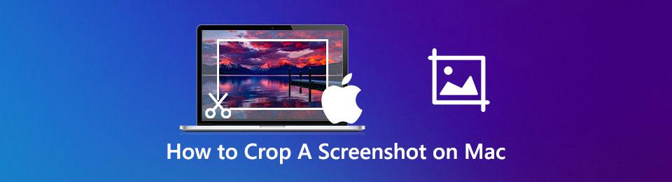 Bearbeiten und Zuschneiden eines Screenshots auf einem Mac - 3 Effiziente Methoden, die Sie kennen sollten