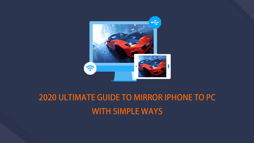 2020 Ultimate Guide to Mirror iPhone to PC with Simple Ways