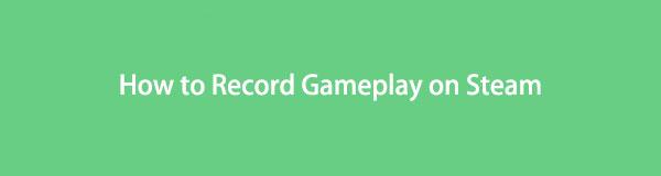 Как записывать в Steam - Лучшие эффективные решения 2021 для записи игрового процесса в Steam