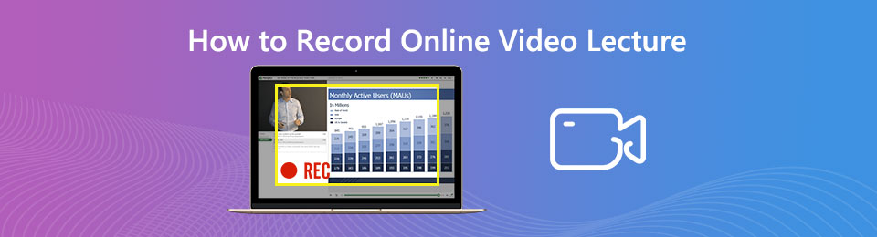 How to Record Online Video Lectures with Ease – 3 Best Methods You Should Know