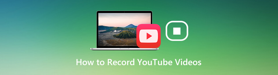 How to Record Video from YouTube with Ease – 3 Efficient Methods You Should Know