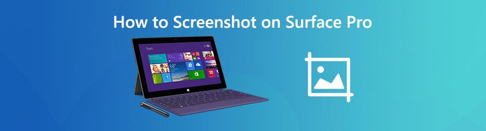 Comment faire une capture d'écran sur Windows Surface Pro - 5 meilleures méthodes à connaître]