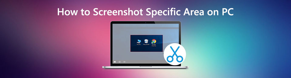 How to Screenshot A Specific Area on Windows 10 PC – 3 Best Methods to Capture the Image for Free