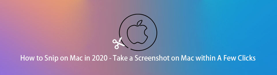 How to Snip on Mac in 2020 - Take a Screenshot on Mac within A Few Clicks