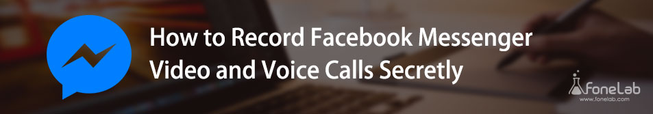 Record Facebook Messenger Video and Voice Calls
