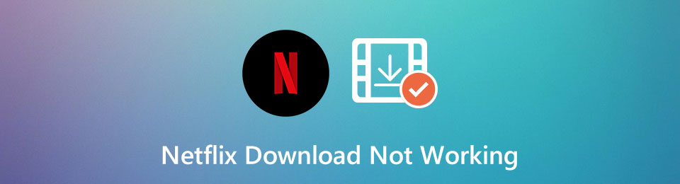 How to Fix Netflix Download Failed Problem and Get Your Favorite Shows
