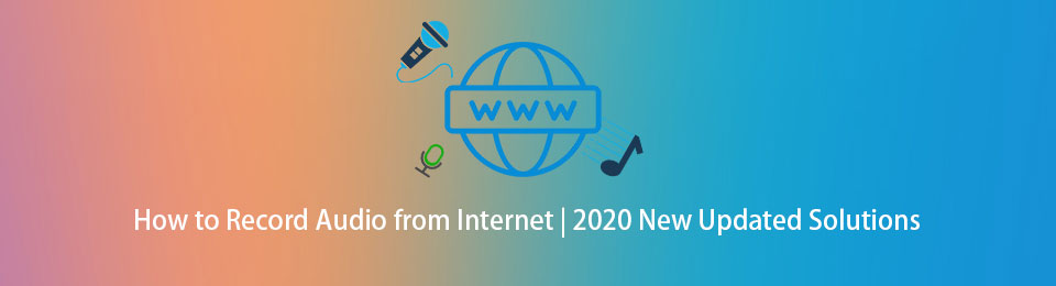 How to Record Audio from Internet | 2020 New Updated Solutions