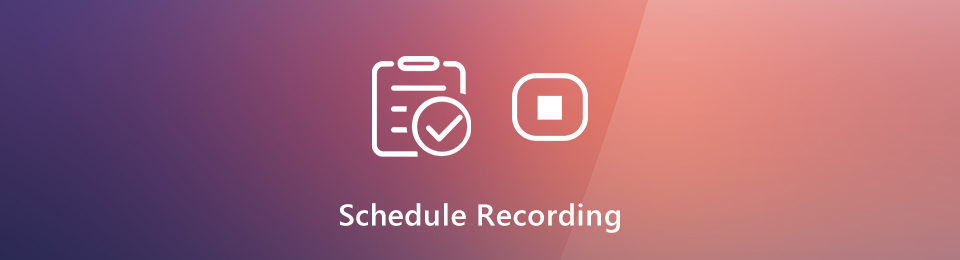 How to Schedule a Recording to Start and Stop Recording Automatically