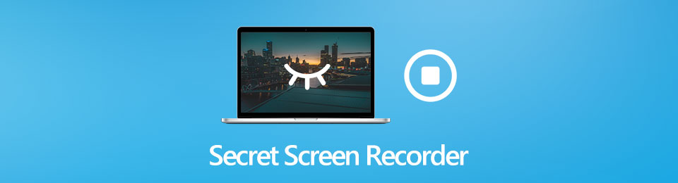 Top 8 Secret Screen Recorders for Windows, Mac, iPhone and Android
