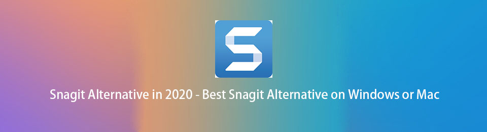 Snagit Alternative in 2020 - Best Snagit Alternative on Windows or Mac