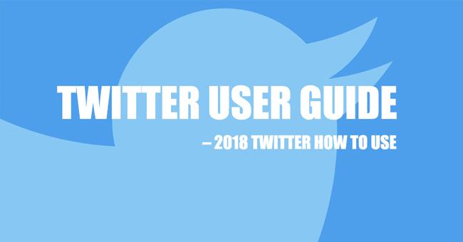 Guía del usuario de Twitter - 2018 Twitter Cómo usar