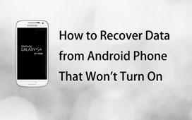 Gjenopprett data fra Android Phone som ikke vil slå på