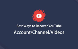 Best Ways to Recover YouTube Account/Channel/Videos