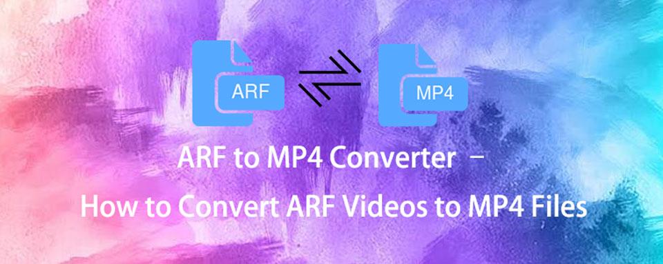ARF MP4 dönüştürmek - ARF dosyalarından yararlanmak için en iyi yöntemler